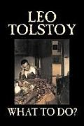 What to Do? by Leo Tolstoy, Fiction, Classics, Literary