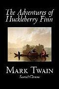 The Adventures of Huckleberry Finn by Mark Twain, Fiction, Classics