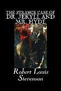 The Strange Case of Dr. Jekyll and Mr. Hyde by Robert Louis Stevenson, Fiction, Fantasy, Horror, Literary
