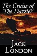 The Cruise of 'The Dazzler' by Jack London, Fiction, Sea Stories, Action & Adventure