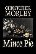 Mince Pie by Christopher Morley, Fiction, Literary, Classics