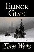 Three Weeks by Elinor Glyn, Fiction, Classics, Literary, Short Stories