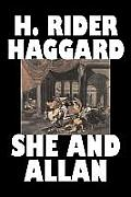 She and Allan by H. Rider Haggard, Fiction, Fantasy, Action & Adventure, Fairy Tales, Folk Tales, Legends & Mythology