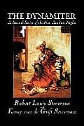 The Dynamiter by Robert Louis Stevenson, Fiction, Classics, Action & Adventure