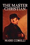 The Master Christian by Marie Corelli, Fiction, Christian