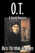 O.T., a Danish Romance by Hans Christian Andersen, Fiction, Literary
