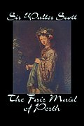 The Fair Maid of Perth by Sir Walter Scott, Fiction, Historical, Literary, Classics
