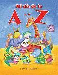 Mi Dia de la a A la Z = My Day from A to Z