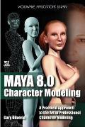 Maya 8 Character Modeling [With CDROM]