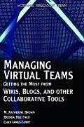 Managing Virtual Teams Getting the Most from Wikis Blogs & Other Collaborative Tools