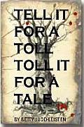Tell It for a Toll, Toll It for a Tale