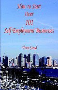 How to Start Over 101 Self-Employment Businesses