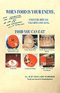 Food You Can Eat! - When Food Is Your Enemy