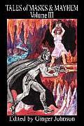 Tales of Masks & Mayhem - Volume III