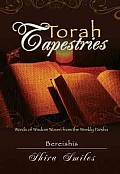 Torah Tapestries Words of Wisdom Woven From the Weekly Parashah Bereishis