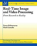 Real-Time Image and Video Processing: From Research to Reality