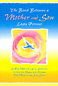 The Bond Between a Mother & Son Lasts Forever: A Blue Mountain Arts Collection on the Love, Hopes, and Dreams That Mothers and Sons Share