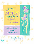 Every Sister Should Have a Book Like This: To Let Her Know What a Blessing She Is (Book Like This)