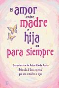 El Amor Entre Madre E Hija Es Para Siempre