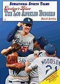 Dodger Blue: The Los Angeles Dodgers