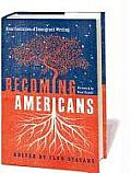 Becoming Americans: Four Centuries of Immigrant Writing Cover