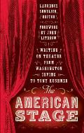 The American Stage: Writing on Theater from Washington Irving to Tony Kushner (Library of America #203) Cover