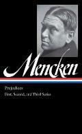 H.L. Mencken: Prejudices: First, Second, and Third Series