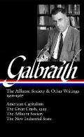 Galbraith: The Affluent Society & Other Writings, 1952-196galbraith: The Affluent Society & Other Writings, 1952-1967 7: American Capitalism / The Gre
