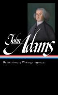 Library of America #213: John Adams: Revolutionary Writings 1755-1775