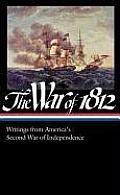 Library of America #232: The War of 1812: Writings from America's Second War of Independence