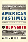 American Pastimes: The Very Best of Red Smith