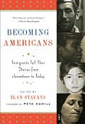 Becoming Americans: Immigrants Tell Their Stories from Jamestown to Today