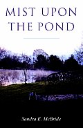 Mist Upon the Pond