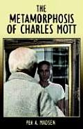 The Metamorphosis of Charles Mott