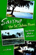 Saving the St. Johns River: One Person Made a Difference