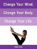 Change Your Mind. Change Your Body. Change Your Life.