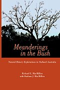 Meanderings in the Bush: Natural History Explorations in Outback Australia