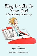 Sing Loudly in Your Car! a Book of Whimsy for Grown-Ups