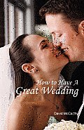 How to Have a Great Wedding