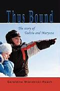 Thus Bound: The Story of Tadziu and Marysza