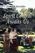 Spirit Central Awaits Us