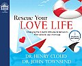 Rescue Your Love Life: Changing Those Dumb Attitudes & Behaviors That Will Sink Your Marriage.