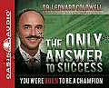 The Only Answer to Success: You Were Born to Be a Champion Cover