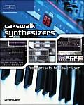 Cakewalk Synthesizers From Presets To Power User