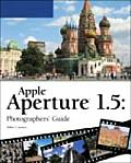Apple Aperture Photographers' Guide