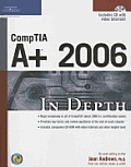 CompTIA A+ 2006 in Depth with CDROM