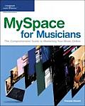MySpace for Musicians The Comprehensive Guide to Marketing Your Music Online