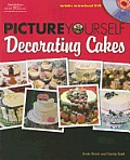 Picture Yourself Decorating Cakes [With Instructional DVD]