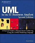 UML for the IT Business Analyst: A Practical Guide to Requirements Gathering Using the Unified Modeling Language