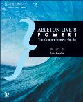 Ableton Live 8 Power!: The Comprehensive Guide (Power!)